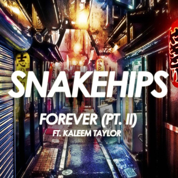 Snakehips  Forever Pt IIfeat Kaleem Taylor afc funky radio