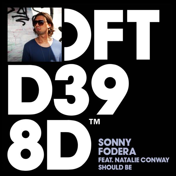 Sonny Fodera featuring Natalie Conway - Should Be