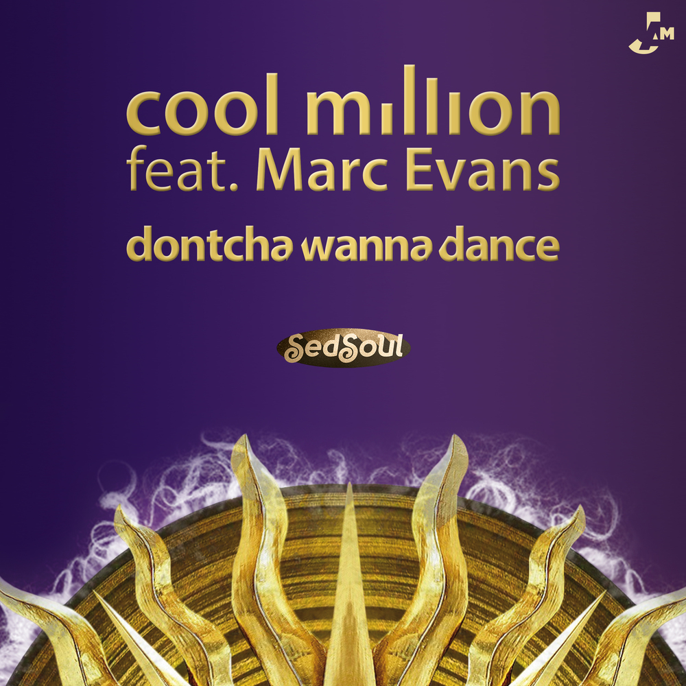 Cool Million feat Marc Evans - Dontcha Wanna