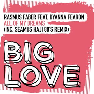 Album cover for Rasmus Faber, Dyanna Fearon - All Of My Dreams (Seamus Haji Extended 80's Remix)